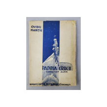 PADINA CRUCII - CARPATISM ALPIN de OVIDIU MANITIU , 1946 , DEDICATIE *