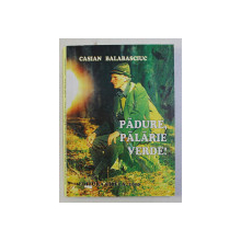 PADURE , PALARIE VERDE ! de CASIAN BALABASCIUC , 2010