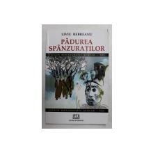 PADUREA SPANZURATILOR de LIVIU REBREANU , 2007