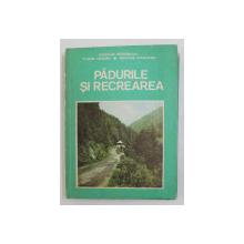 PADURILE SI RECREAREA de NICOLAE PATRASCOIU ...GRIGORE SCRIOCARIU , 1987