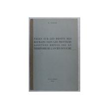 PAGES SUR LES DROITS DES ROUMAINS DANS LES PROVINCES AJOUTEES DEPUIS 1918 AU TERRITOIRE DE L ; ANCIEN ROYAUME par N , IORGA , 1940