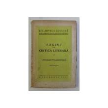 PAGINI DE CRITICA LITERARA , VOLUMUL I de I. HELIADE RADULESCU ...C. DOBROGEANU  - GHEREA , 1937