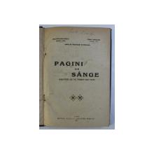 PAGINI DE SANGE (AMINTIRI DE PE FRONT 1916-1917) de ALEXANDRU RATIU , CAROL SPIGLER , 1917
