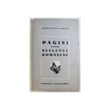 PAGINI DESPRE SUFLETUL ROMANESC de CONSTANTIN NOICA , 1944 , EDITIA I *