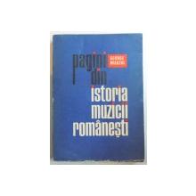 PAGINI DIN ISTORIA MUZICII ROMANESTI de GEORGE BREAZUL ,1974