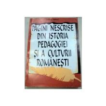 PAGINI NESCRISE DIN ISTORIA PEDAGOGIEI SI CULTURII ROMANESTI - VASILE VASILE  1995