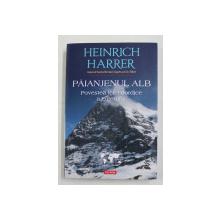 PAIANJENUL ALB - POVESTEA FETEI NORDICE A EIGERULUI de HEINRICH HARRER , 2015