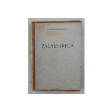 PALAESTRICA -ISTORIA EDUCATIEI FIZICE DIN TOATE TIMPURILE SI LA TOATE POPOARELE - 1943, COTORUL ESTE LIPIT CU SCOCI