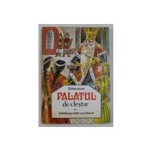 PALATUL DE CLESTAR de BARBU ST. DELAVRANCEA , 1995
