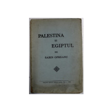 PALESTINA SI EGIPTUL de SABIN OPREANU , 1936