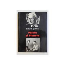 PALETA SI PLANETA de PANETH FARKAS , - INTAMPLARILE UNEI VIETI TALMACITE SI REDACTATE de GHEORGHE I. BODEA , 2003  , DEDICATIE*