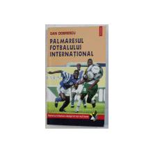 PALMARESUL FOTBALULUI INTERNATIONAL de DAN DOBRESCU , 1998