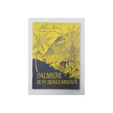 PALMIERII DE PE DEALUL MELCILOR de STEFAN BACIU , ilustratii de HARALD  MESHENDORFER , 1980 , DEDICATIA  AUTORULUI*