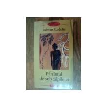 PAMANTUL DE SUB TALPILE EI de SALMAN RUSHDIE , 2003