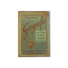 PAMANTUL, GEOGRAFIE PENTRU CLASA V-A PRIMARA alcatuita de ION V. LUCA, AL. VOINESCU, EDITIA I  1940