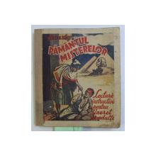 PAMANTUL MISTERELOR , LECTURA INSTRUCTIVA PENTRU TINERET SI ADULTI de CAROL MAY , NR. 1 - 35 ANUL III 1934