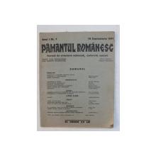 PAMANTUL ROMANESC  - REVISTA DE ORIENTARE NATIONALA , CULTURALA , SOCIALA , ANUL I , NR. 7 , 15 SEPTEMBRIE , 1941
