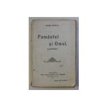 PAMANTUL SI OMUL de IOAN GHICA , EDITIA I* , 1913