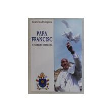 PAPA FRANCISC , O INTREITA PREMIERA de ECATERINA HANGANU , 2013