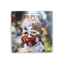 PAPUA - NEW GUINEA , photography - text by DIMITRA STASINOPOULOU , 2011