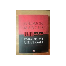 PARADIGME UNIVERSALE . EDITIE INTEGRALA de SOLOMON MARCUS , 2011