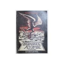 PARADISUL ATOMIC - VERSURI de PETRE GHELMEZ , 1989 , DEDICATIE*