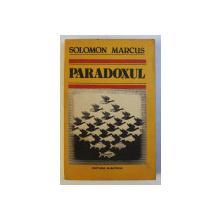 PARADOXUL de SOLOMON MARCUS , 1984 *DEDICATIE