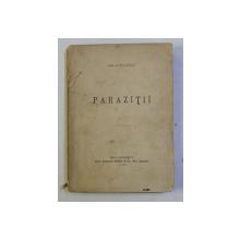 PARAZITII , EDITIA I de DELAVRANCEA , 1905
