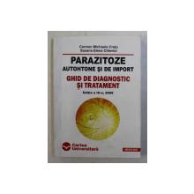 PARAZITOZE AUTOHTONE SI DE IMPORT , GHID DE DIAGNOSTIC SI TRATAMENT , ED. a III - a , CARMEN MICHAELA CRETU , SUZANA ELENA CILIEVICI , 2008