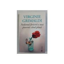 PARFUMUL FERICIRII E MAI PUTERNIC CAND PLOUA , roman de VIRGINIE GRIMALDI , 2020
