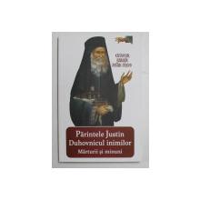 PARINTELE JUSTIN  DUHOVNICUL INIMILOR  - MARTURII SI MINUNI , editie ijngrijita de VLAD  HERMAN , 2015