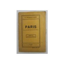 PARIS - CU 25 ILUSTRATIUNI IN TEXT de G.T. NICULESCU - VARONE , 1928