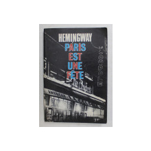 PARIS EST UNE FETE par HEMINGWAY , 1964