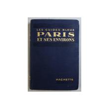 PARIS ET SES ENVIRONS - LES GUIDES BLEUS , 1929