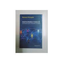 PARTICIPAREA PUBLICA , COMUNICARE PENTRU DEZVOLTARE DURABILA de REMUS PRICOPIE , 2010
