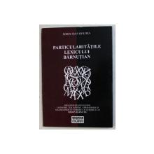 PARTICULARITATILE LEXICULUI BARNUTIAN de SORIN IOAN BOLDEA , 2012 , PREZINTA HALOURI DE APA * . DEDICATIE*
