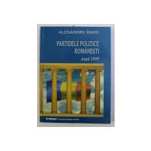 PARTIDELE POLITICE ROMANESTI , DUPA 1999 de ALEXANDRU RADU , 2003 *DEDICATIE