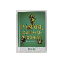 PASARI , LIGHIOANE , RUBEDENII de GERALD DURRELL , 2017