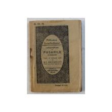 PASARILE  - comedie de ARISTOFAN , COLECTIA ' BIBLIOTECA SEMANATORUL ' NR. 164 - 165 , 1926