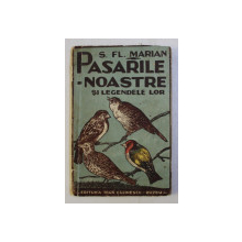 PASARILE NOASTRE - LEGENDE SI CREDINTE de S. FL. MARIAN