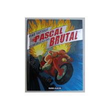 PASCAL BRUTAL  par RIAD SATTOUF , 2009