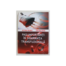 PASI IMPORTANTI IN SIGURANTA TRANSFUZIONALA de VICTORIA HALMAGI si CRISTINA BICHIS , 2015