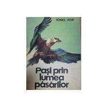 PASI PRIN LUMEA PASARILOR de  IONEL POP, BUC.1979
