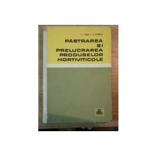 PASTRAREA SI PRELUCRAREA PRODUSELOR HORTIVITICOLE de I. F. RADU , A. GHERGHI , 1967