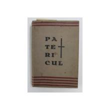 PATERICUL CE CUPRINDE IN SINE CUVINTE FOLOSITOARE ALE SFINTILOR BATRANI    ANTIM PETRESCU  - RAMNICUL  VALCEA 1930