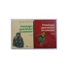 PATOLOGIA APARATULUI LOCOMOTOR de DINU M . ANTONESCU , VOLUMELE I - II , 2006 -2008