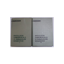 PATOLOGIA CHIRURGICALA A ANIMALELOR DOMESTICE , VOLUMELE I - II de O. VLADUTIU , 1962 - 1966