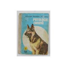 PATOLOGIE CANINA de E. CARNATIU , GH. DOBIJA , D. STOENESCU , Bucuresti 1982