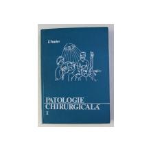 PATOLOGIE CHIRURGICALA de C. TOADER , VOLUMUL I , 1975