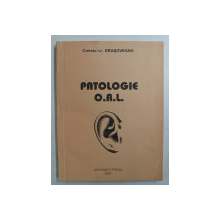 PATOLOGIE O.R.L. de CONSTANTIN DRASOVEANU , 2000 , DEDICATIE *